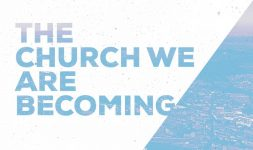 Church We Are Becoming