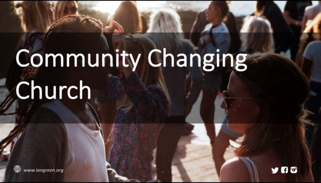 Ian Green - Comminity Changing Church