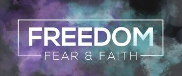 Freedom, Fear and Faith