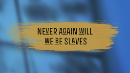 Never again will we be slaves - Steve Matthew